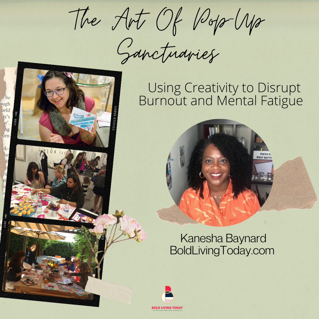 THE ART OF POP UP SANCTUARIES: USING CREATIVITY TO DISRUPT BURNOUT AND MENTAL FATIGUE