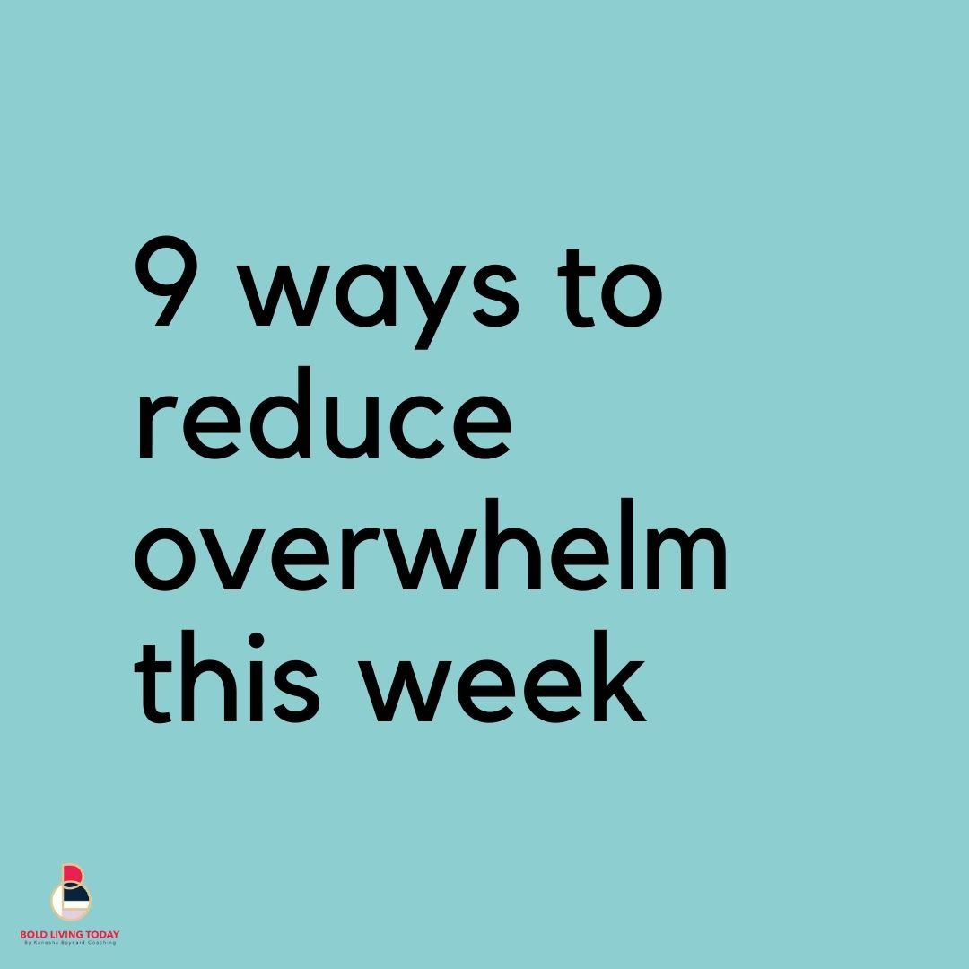 Reducing overwhelm